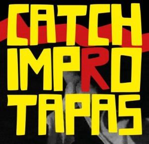 Catch Impro Tapas