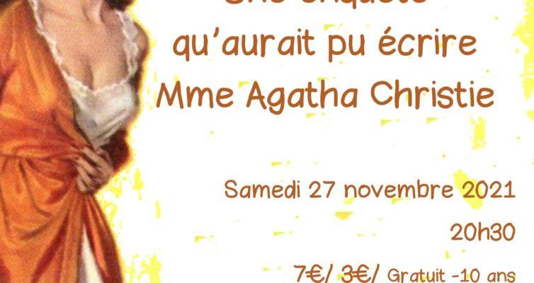 27 novembre 2021, enquête policière improvisée, « à la manière de Mme Agatha Christie »
